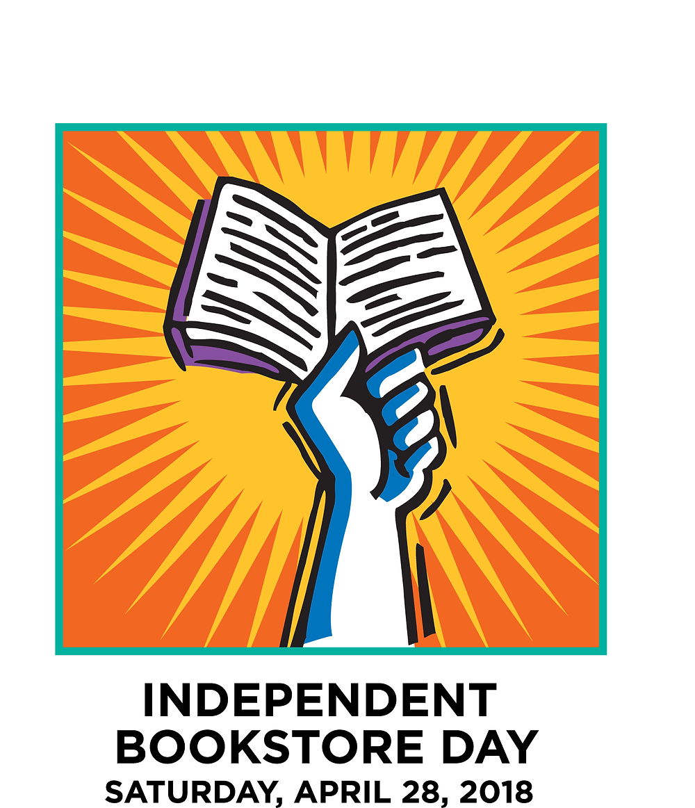"A hand triumphantly holds up a book above ""Independent Bookstore Day Saturday April 28, 2018"""