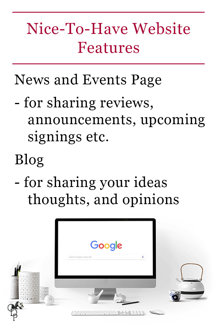 Nice-To-Have Website Features: News and Events Page - for sharing reviews, announcements, upcoming signings, etc. Blog - for sharing your ideas, thoughts and opinions