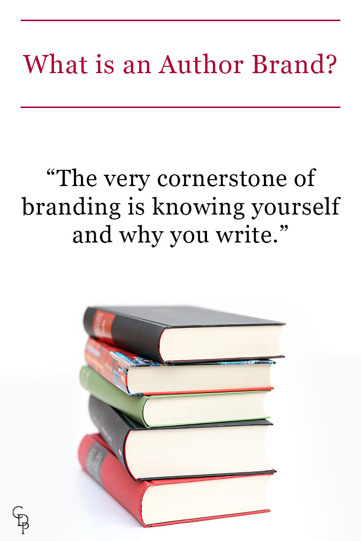 """A stack of books with text: What is an author brand? """"The very cornerstone of branding is knowing yourself and why you write."""""""