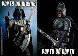 Party on, Wayne...