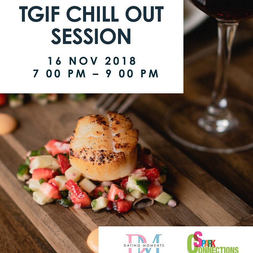 SDN Dating Deal 2018 - TGIF Chill Out Session LAST 2 SLOTS FOR LADIES
