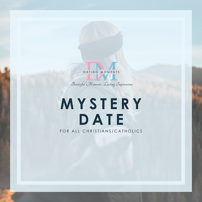 THE DATE SERIES #5 - MYSTERY DATE (FOR CHRISTIANS ONLY) - CALLING FOR MORE GENTLEMEN (1)