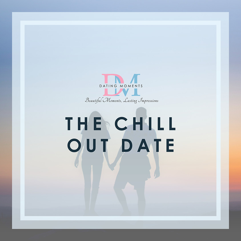 THE DATE SERIES #1 - JUST CHILL (Specially for ladies > 30 years old and gentlemen > 35 years old) (1)