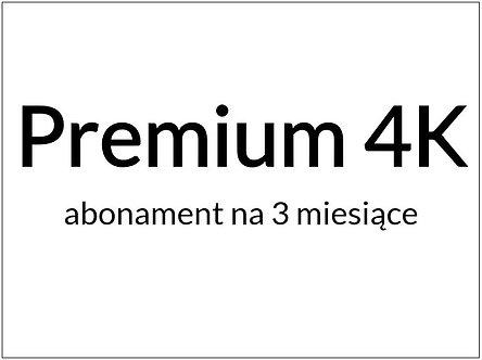 PRZEDŁUŻENIE - Pakiet Premium 4K (3 miesiące / 90 dni)