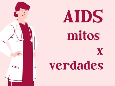 Mitos e verdades sobre a AIDS!