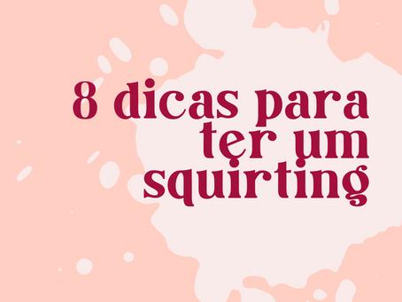8 dicas para ter um squirting