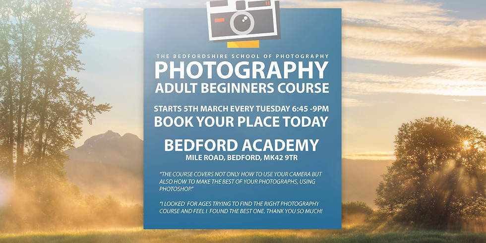 Course 1 - Beginners Photography & Photoshop - Weeks 8 to 15