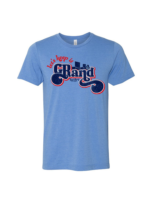 Let's Keep It Grand Tee