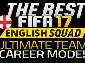 Squad - 11 Melhores jogadores Ingleses com até 30 anos [ULTIMATE TEAM/CARREIRA] FIFA 17