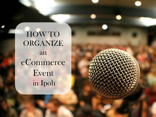 HOW TO ORGANIZE an eCommerce Event in Ipoh