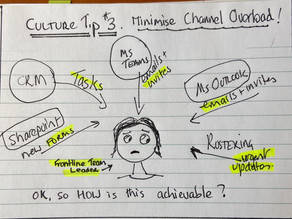 CULTURE TIP #3: MINIMISE CHANNEL OVERLOAD