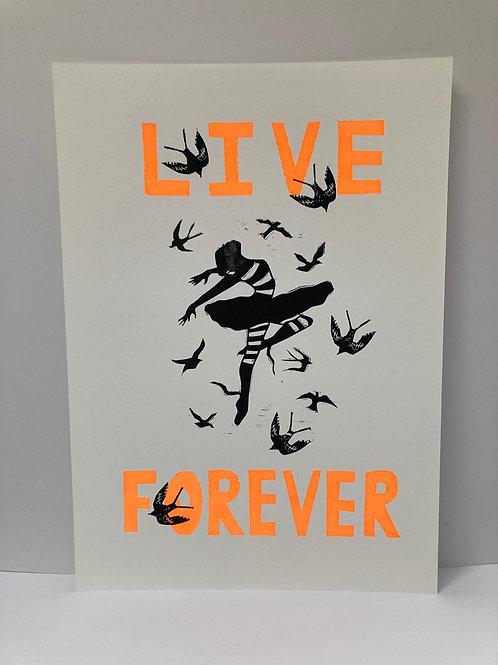 Live Forever - Linocut/Screenprint