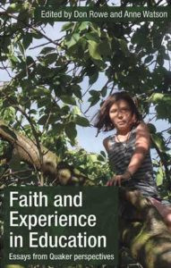 Faith and Experience in Education: Essays from Quaker Perspectives