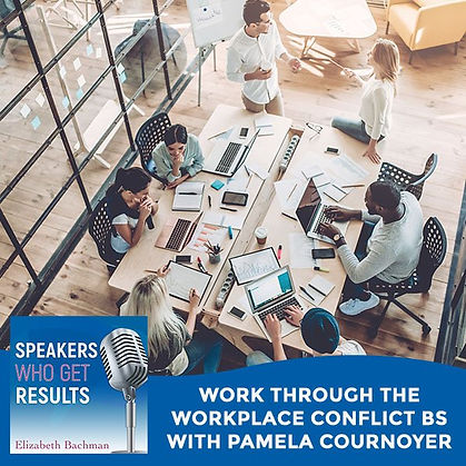 Work Through the Workplace Conflict BS with Pamela Cournoyer Imager.jpeg