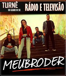 MEUBRODER (Turnê - Rio Grande do Sul)