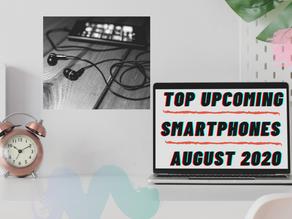 Top Upcoming Smartphones - August 2020