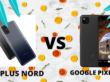 Oneplus Nord vs Google Pixel 4a which is better choice?