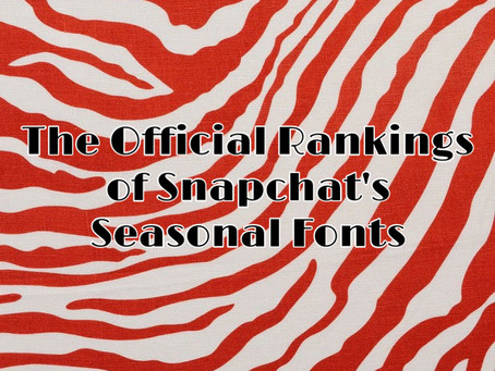 The Official Rankings of Snapchat's Seasonal Fonts