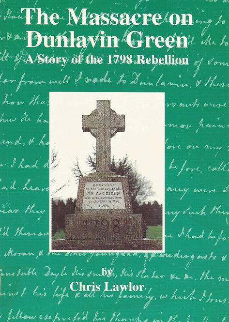 The massacre on Dunlavin green: a story of the 1798 rebellion.