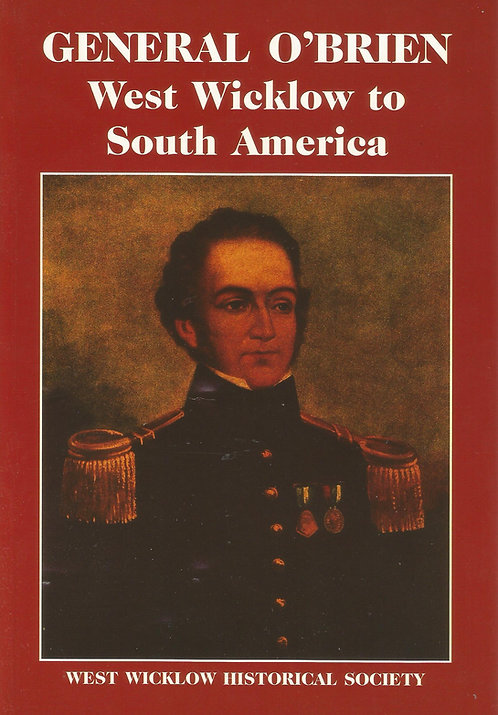 General O'Brien: West Wicklow to South America