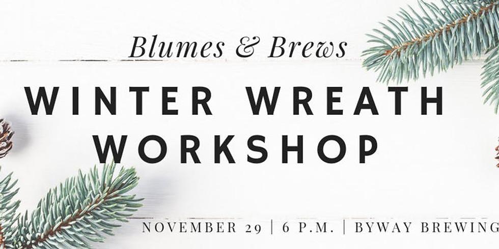 Blumes & Brews: Winter Wreath Workshop-SOLD OUT