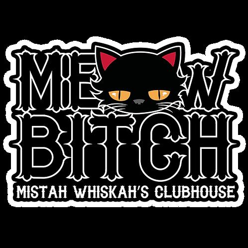 Meow Bitch Sticker