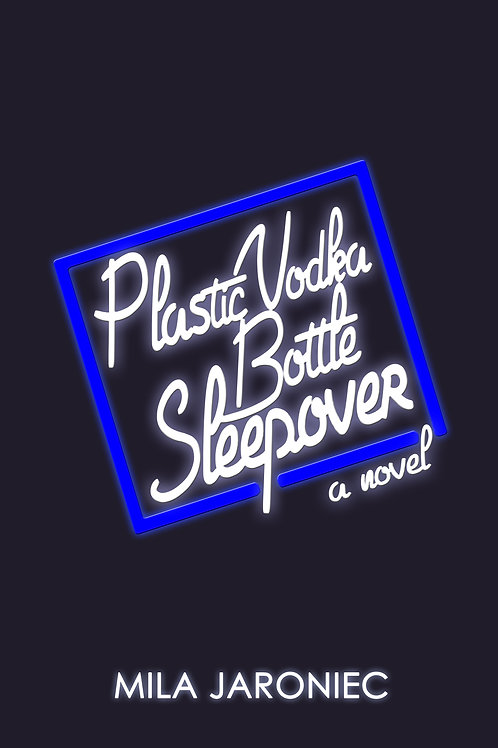 Plastic Vodka Bottle Sleepover by Mila Jaroniec