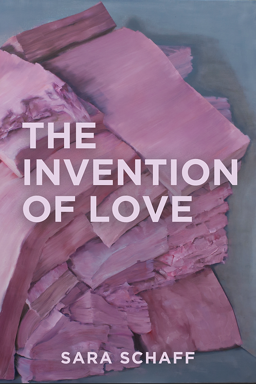 The Invention of Love by Sara Schaff