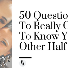 50 Questions To Really Get To Know Your Other Half