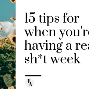 15 tips for when you're having a really sh*t week