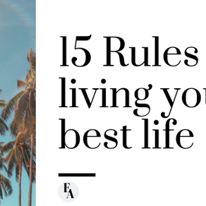 My 15 Rules for Living Your Best Life