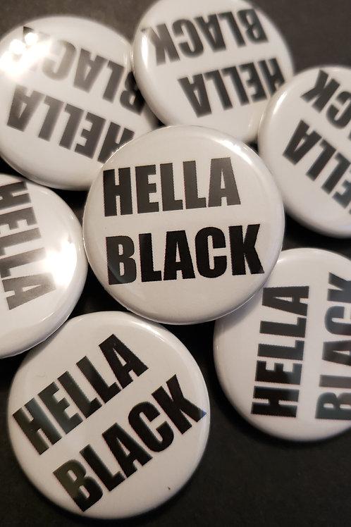 "I'M JUST ""HELLA BLACK"""