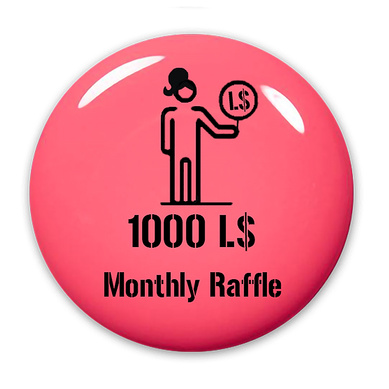 1000 L$ Monthly Raffle