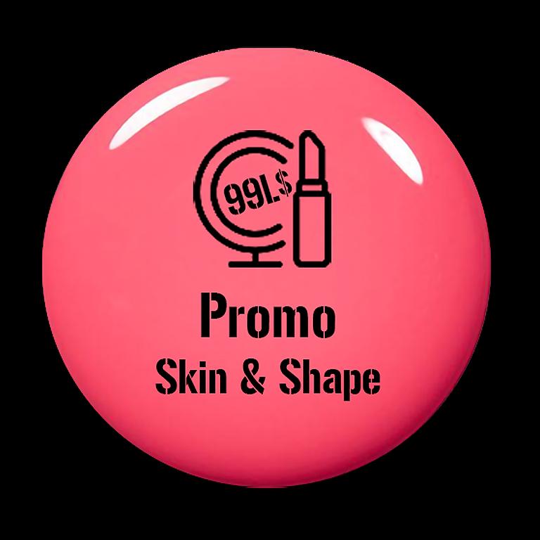 99L$ Skin & Shape Promo
