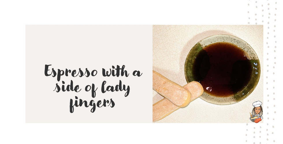 espresso with a side of lady fingers.jpg