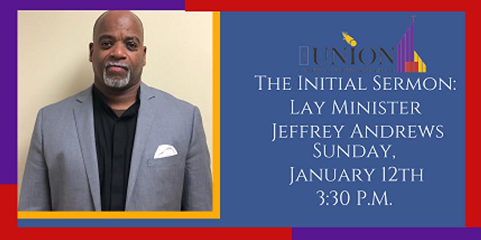 Initial Sermon - Lay Minister Jeffrey Andrews