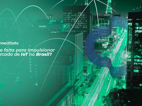 O Que Falta Para Impulsionar O Mercado De IoT No Brasil?