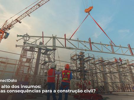 Preço Alto dos Insumos: Quais as Consequências para a Construção Civil?
