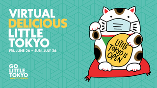 Go Little Tokyo's 5th Annual Delicious Little Tokyo Transforms Into Month-Long Series of Virtual Eve