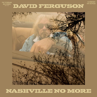 David Ferguson To Release 'Nashville No More' On Fat Possum Records