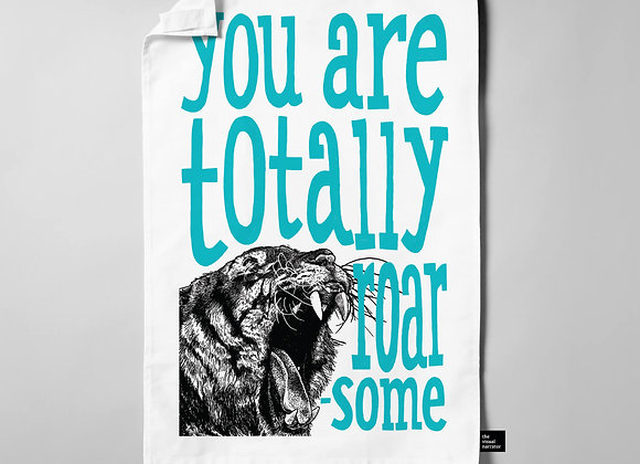 You Are Roarsome Tiger Teatowel