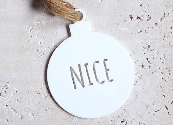 """Nice"" White Acrylic Bauble"