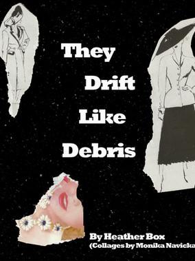 They Drift Like Debris