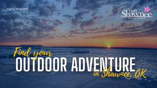 Find your Outdoor Adventure in Shawnee