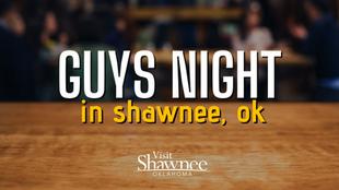 Guys Night in Shawnee
