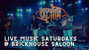 Live Music @ Brickhouse Saloon every Saturday night