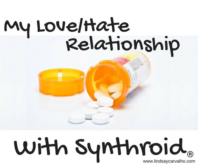 My Love/Hate Relationship with Synthroid