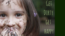 Get Dirty...Get Happy