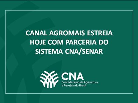 Canal AgroMais estreia hoje com parceria do Sistema CNA/Senar