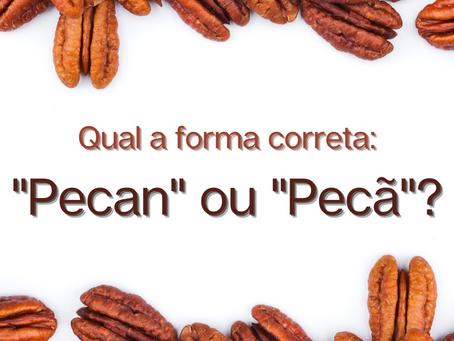 ''Pecan'' ou ''Pecã''? Palavra 'pecan' será incluída no Vocabulário Ortográfico da Língua Portuguesa